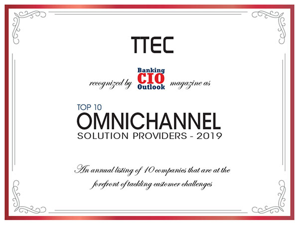 TTEC was named a top 10 omnichannel solution provider by Banking CIO Outlook