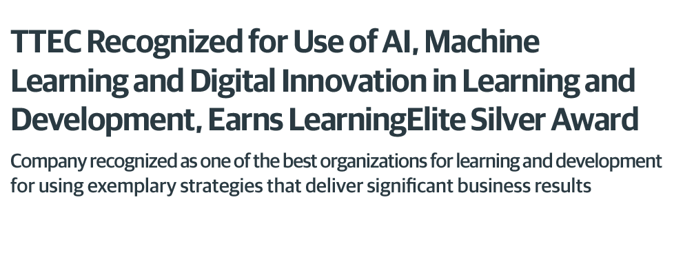 TTEC Recognized for Use of AI, Machine Learning and Digital Innovation in Learning and Development, Earns LearningElite Silver Award