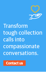 We can help you transform tough collection calls into compassionate conversations